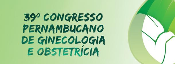 39º Congresso Pernambucano de Ginecologia e Obstetrícia